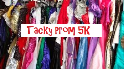 4th Annual Tacky Prom FREE 5K Fun Run – TAKE 2