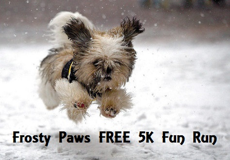 2nd Annual Frosty Paws FREE 5K Fun Run – February 17, 2019